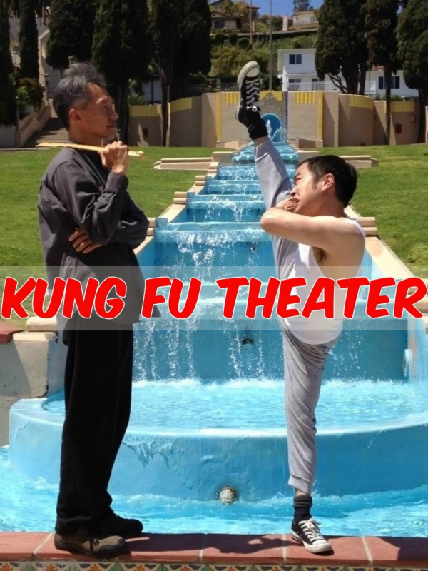 The poster for Kung Fu Theatre - written, directed, produced by and starring Daniel Lue. Available now for free on Amazon Prime.
